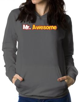 Mr. Awesome Women Hoodie