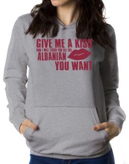 Give Me A Kiss And I Will Teach You All The Albanian You Want Women Hoodie