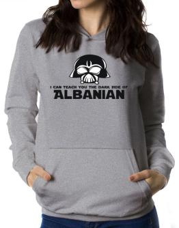 I Can Teach You The Dark Side Of Albanian Women Hoodie
