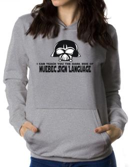 I Can Teach You The Dark Side Of Quebec Sign Language Women Hoodie