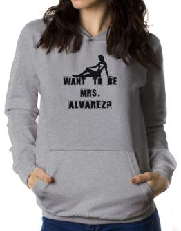Want To Be Mrs. Alvarez? Women Hoodie