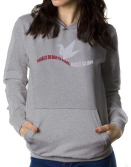 There Is No Way To Peace, Peace Is The Way Women Hoodie