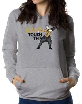 Kant touch this Women Hoodie