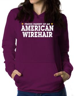 PROUD PARENT OF A American Wirehair Women Hoodie