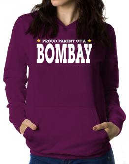 PROUD PARENT OF A Bombay Women Hoodie
