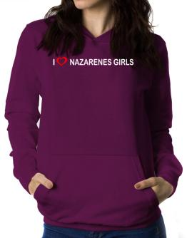 I love Nazarenes Girls Women Hoodie