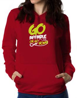 Go Affable Or Go Home Women Hoodie