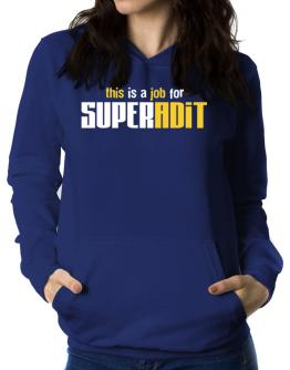 This Is A Job For Superadit Women Hoodie
