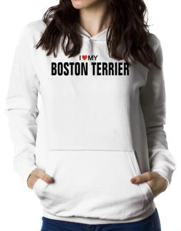 I Love My Boston Terrier Women Hoodie