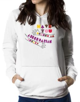 Have You Hugged An Abecedarian Today? Women Hoodie