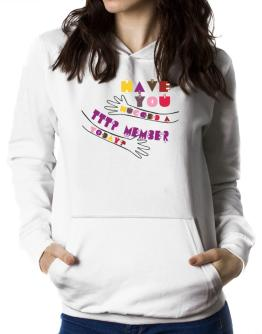 Have You Hugged A Tttp Member Today? Women Hoodie