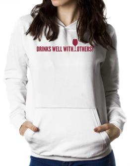 Drinks Well With Others Women Hoodie