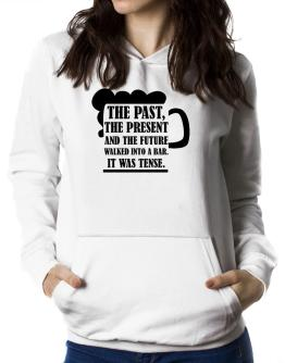 The past, the present, and the future walk into a bar Women Hoodie