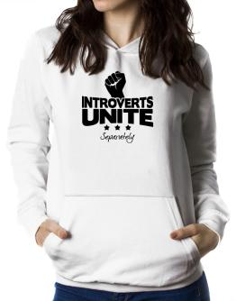 Introverts Unite Separately Women Hoodie