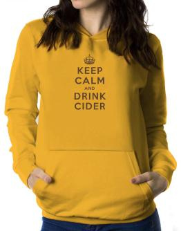 Keep Calm and drink Cider Women Hoodie