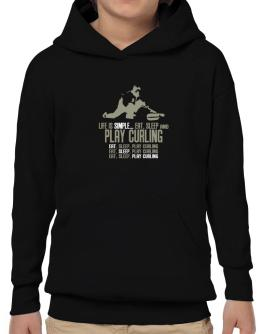""" Life is simple... eat, sleep and play Curling "" Hoodie-Boys"