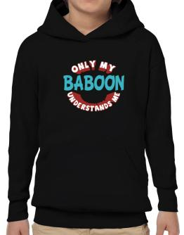 Only My Baboon Understands Me Hoodie-Boys