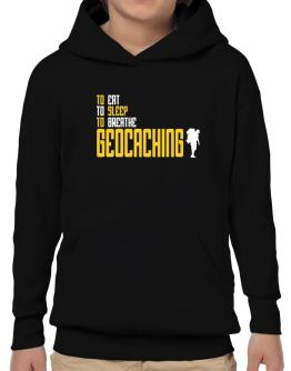 """ To eat, to sleep, to breathe Geocaching "" Hoodie-Boys"