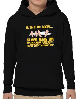 wake up happy .. sleep with a Occupational Medicine Specialist Hoodie-Boys