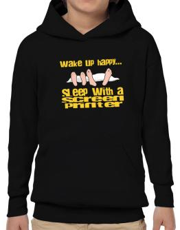 wake up happy .. sleep with a Screen Printer Hoodie-Boys