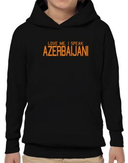 Love Me, I Speak Azerbaijani Hoodie-Boys