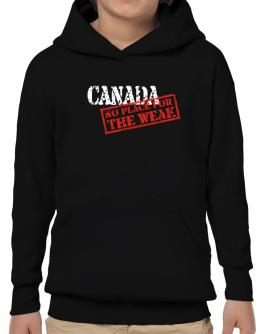 Canada No Place For The Weak Hoodie-Boys