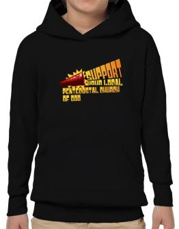 Support Your Local Pentecostal Church Of God Hoodie-Boys