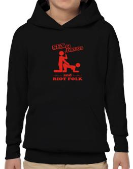 Sex & Drugs And Riot Folk Hoodie-Boys