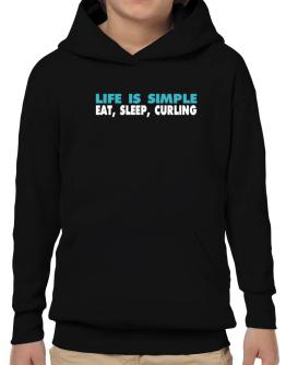 Life Is Simple . Eat, Sleep, Curling Hoodie-Boys