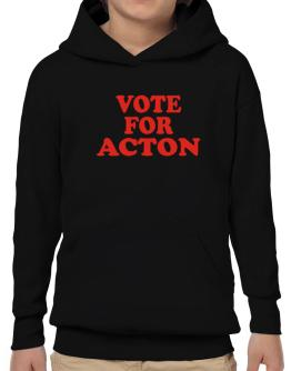 Vote For Acton Hoodie-Boys