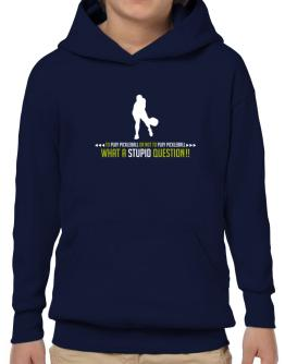 To play Pickleball or not to play Pickleball, what a stupid question!! Hoodie-Boys