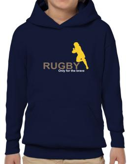 Rugby - Only For The Brave Hoodie-Boys