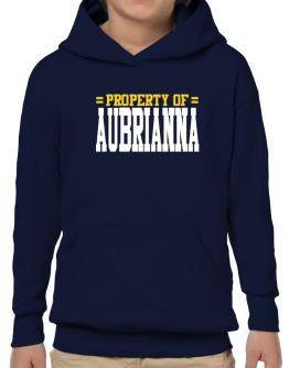 Property Of Aubrianna Hoodie-Boys