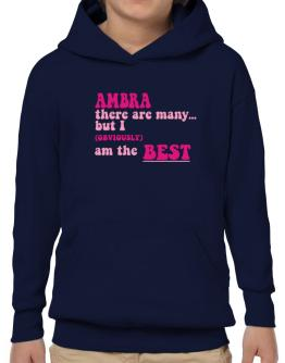 Ambra There Are Many... But I (obviously!) Am The Best Hoodie-Boys