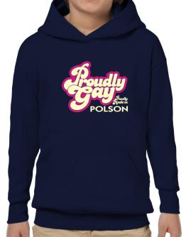 Proudly Gay, Proudly Made In Polson Hoodie-Boys