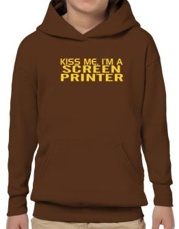 Kiss Me, I Am A Screen Printer Hoodie-Boys