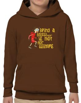 Being A Safety Inspector Is Not For Wimps Hoodie-Boys
