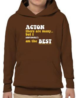 Acton There Are Many... But I (obviously) Am The Best Hoodie-Boys