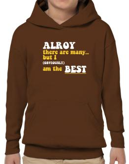 Alroy There Are Many... But I (obviously) Am The Best Hoodie-Boys