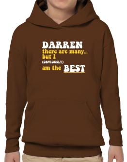 Darren There Are Many... But I (obviously) Am The Best Hoodie-Boys