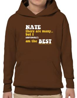Nate There Are Many... But I (obviously) Am The Best Hoodie-Boys