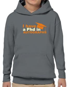 I Have A Phd In Autographs Hoodie-Boys