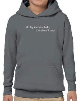I Play The Handbells, Therefore I Am Hoodie-Boys