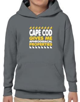 Cape Cod Gives Me Aphrodisiacal Properties Hoodie-Boys