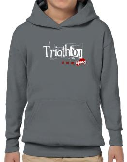 Triathlon Is In My Blood Hoodie-Boys
