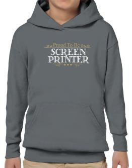 Proud To Be A Screen Printer Hoodie-Boys