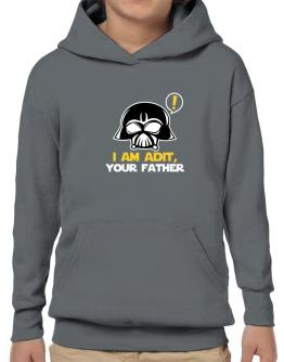 I Am Adit, Your Father Hoodie-Boys