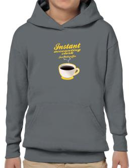 Instant Accounting Clerk, just add coffee Hoodie-Boys