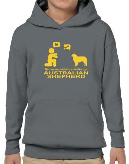 No One Understands Me Like My Australian Shepherd Hoodie-Boys