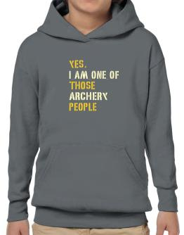 Yes I Am One Of Those Archery People Hoodie-Boys